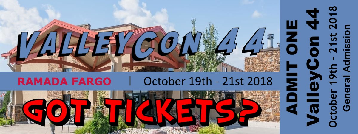 ValleyCon Got Tickets